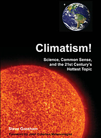 Book Cover:  Climatism:  Science, Common Sense and the 21st Centuries Hottest Topic